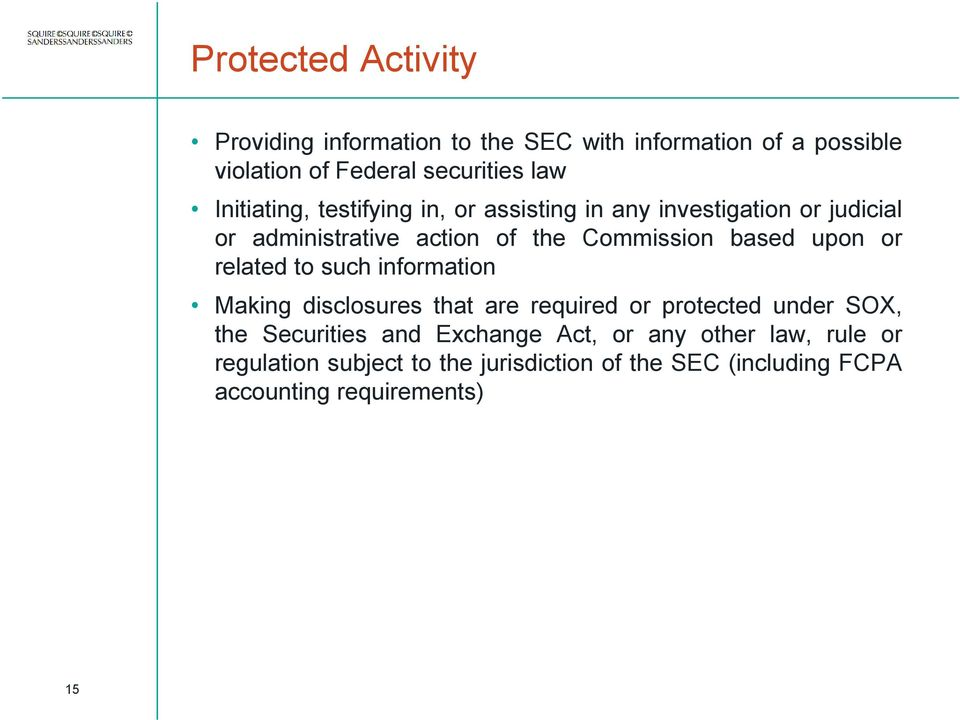 upon or related to such information Making disclosures that are required or protected under SOX, the Securities and