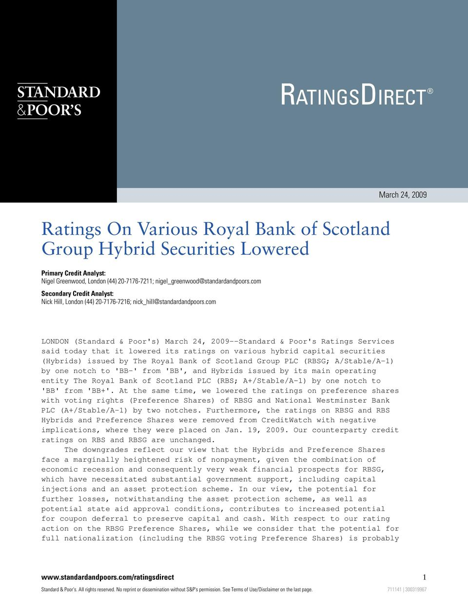 com LONDON (Standard & Poor's) March 24, 2009--Standard & Poor's Ratings Services said today that it lowered its ratings on various hybrid capital securities (Hybrids) issued by The Royal Bank of