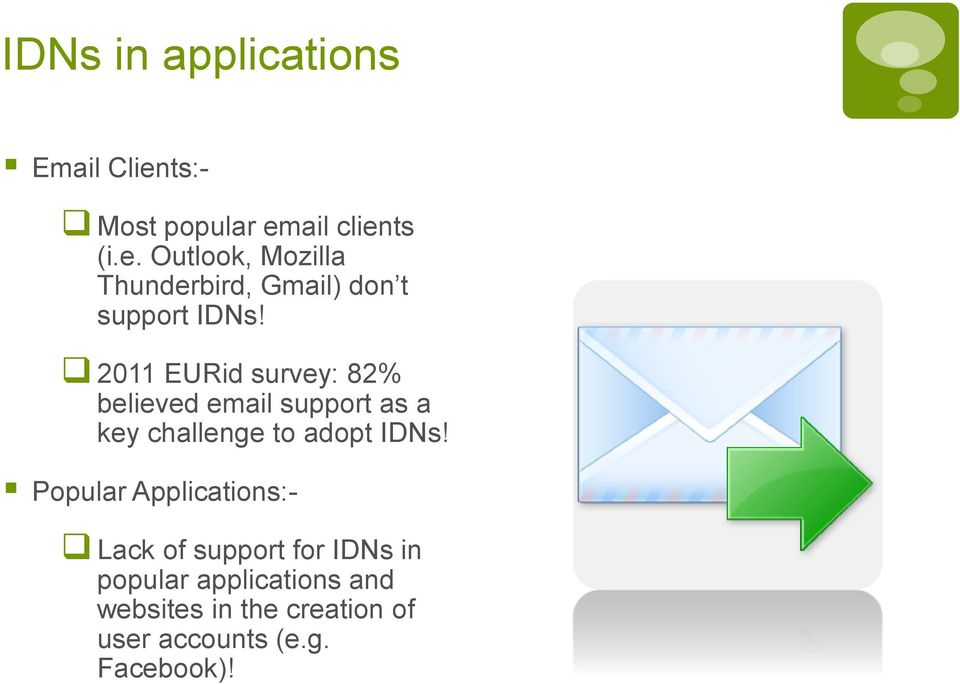 2011 EURid survey: 82% believed email support as a key challenge to adopt IDNs!