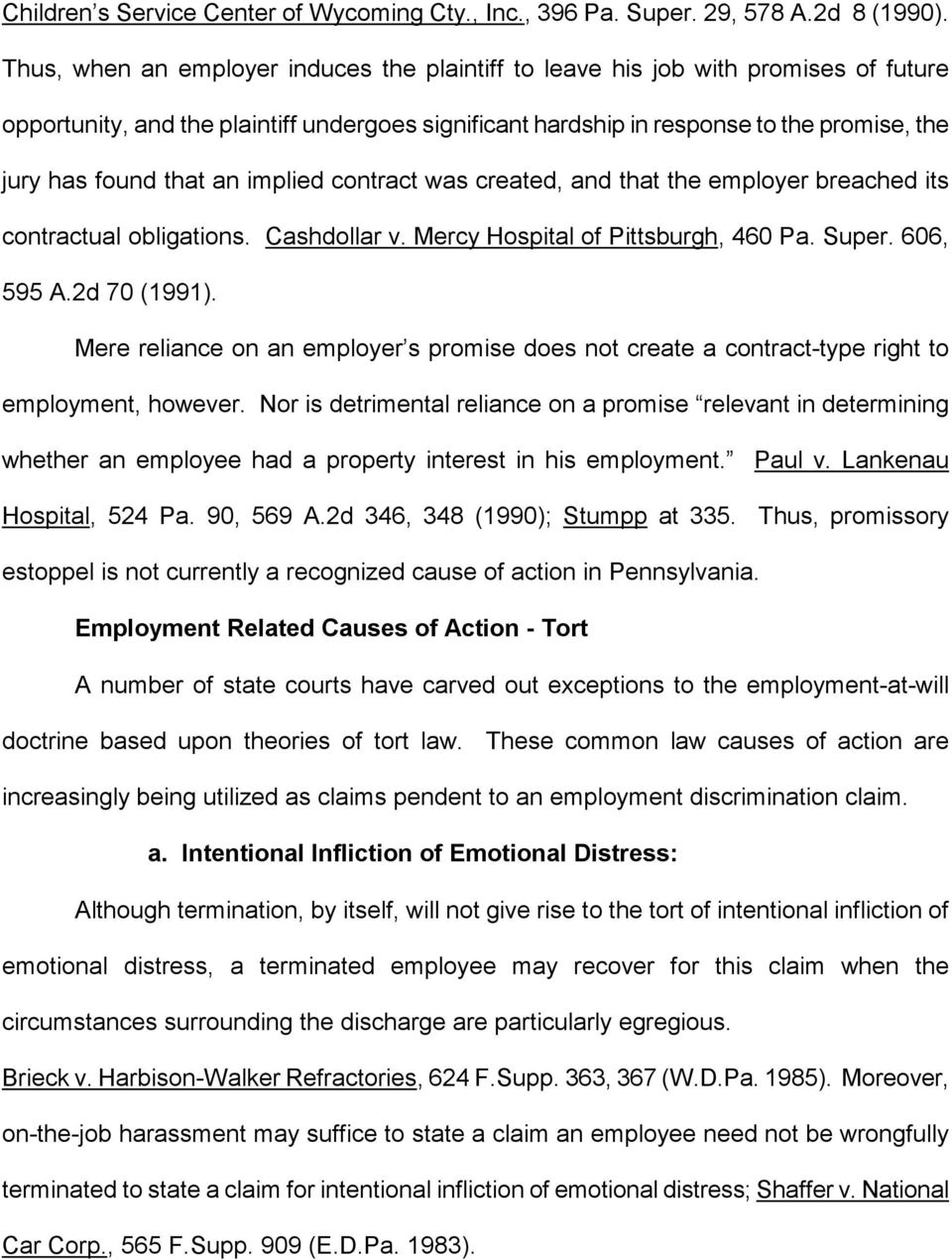 an implied contract was created, and that the employer breached its contractual obligations. Cashdollar v. Mercy Hospital of Pittsburgh, 460 Pa. Super. 606, 595 A.2d 70 (1991).