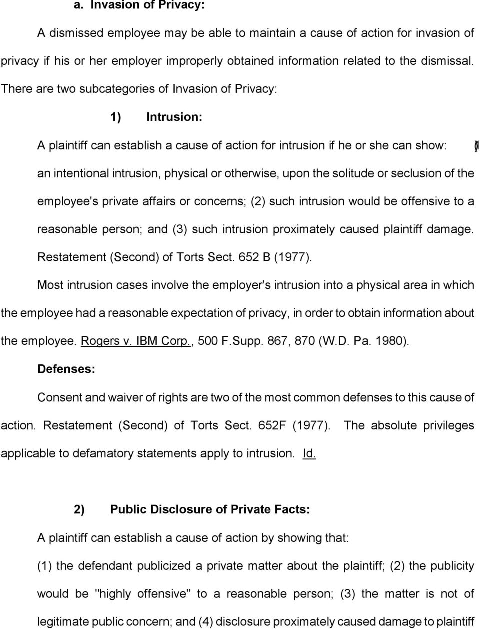 upon the solitude or seclusion of the employee's private affairs or concerns; (2) such intrusion would be offensive to a reasonable person; and (3) such intrusion proximately caused plaintiff damage.