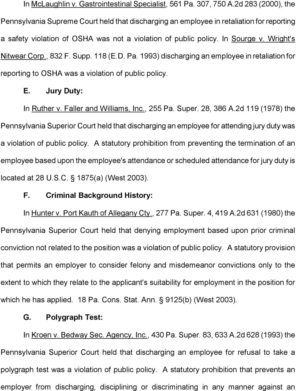 Wright's Nitwear Corp., 832 F. Supp. 118 (E.D. Pa. 1993) discharging an employee in retaliation for reporting to OSHA was a violation of public policy. E. Jury Duty: In Ruther v.