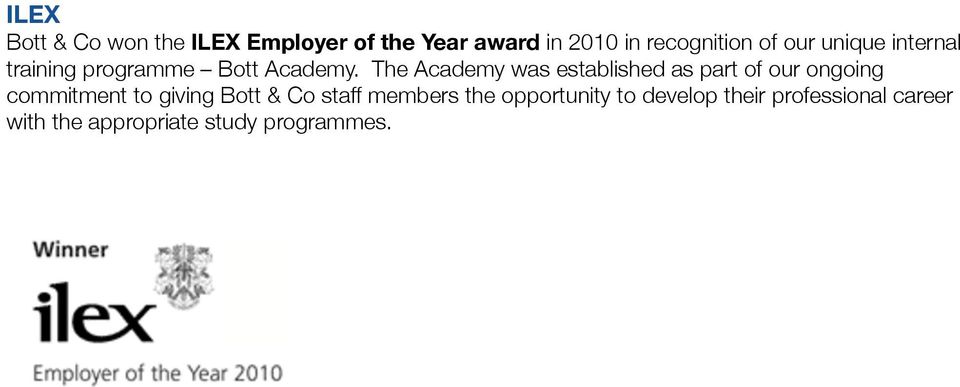 The Academy was established as part of our ongoing commitment to giving Bott &
