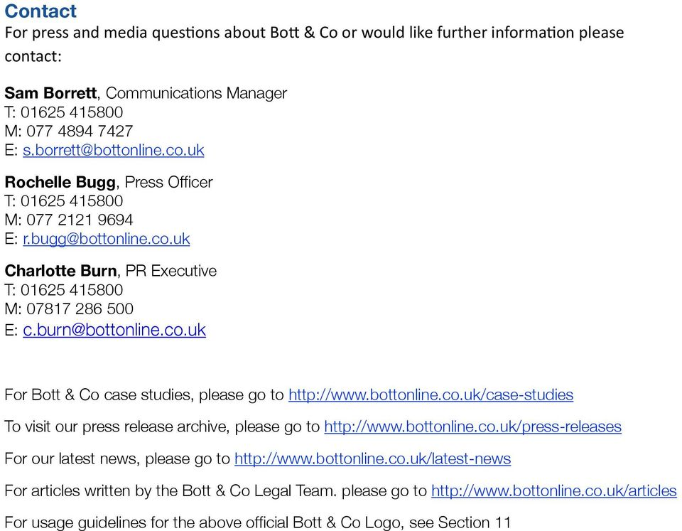 bottonline.co.uk/press-releases For our latest news, please go to http://www.bottonline.co.uk/latest-news For articles written by the Bott & Co Legal Team. please go to http://www.bottonline.co.uk/articles For usage guidelines for the above official Bott & Co Logo, see Section 11
