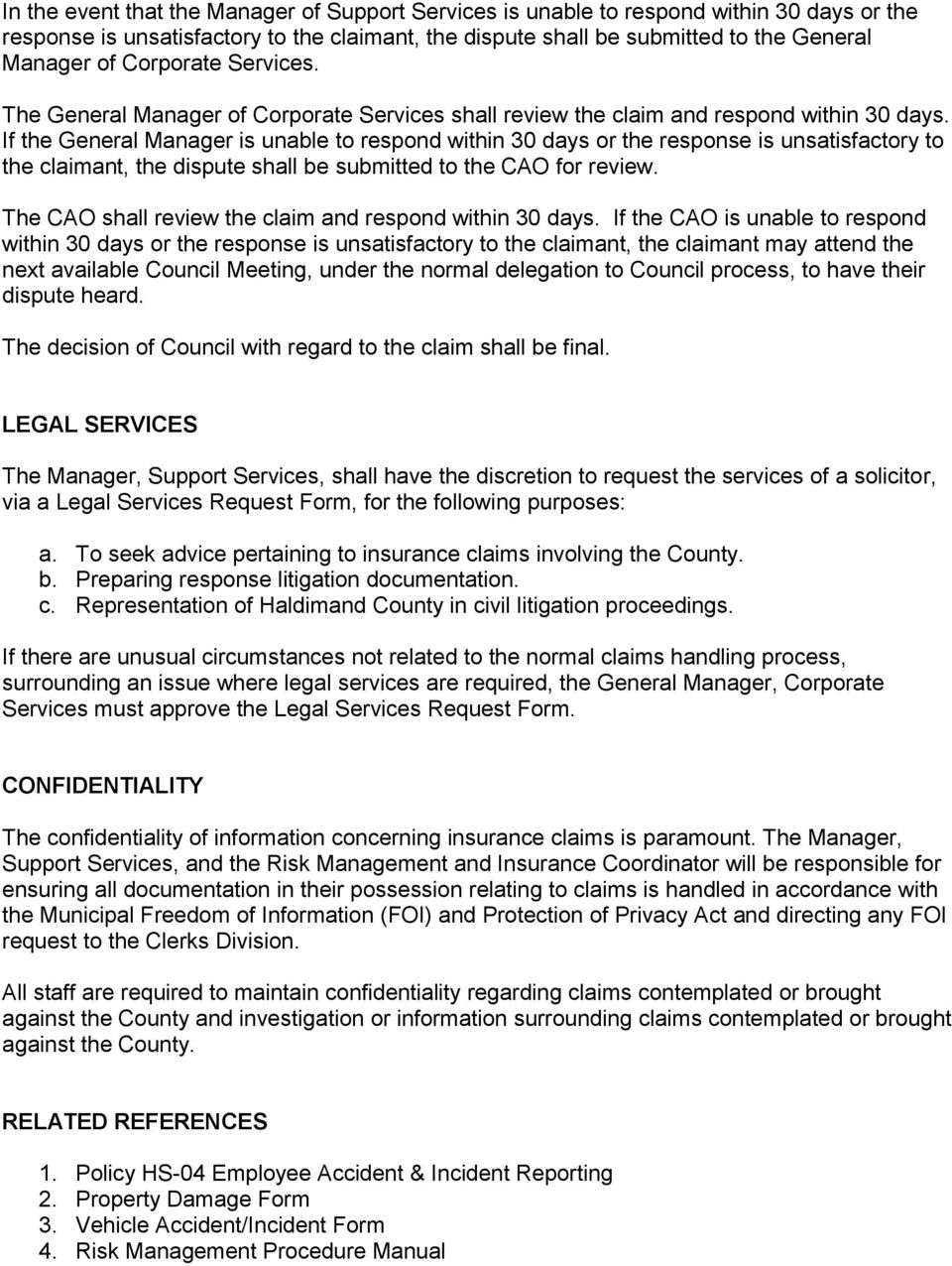 If the General Manager is unable to respond within 30 days or the response is unsatisfactory to the claimant, the dispute shall be submitted to the CAO for review.