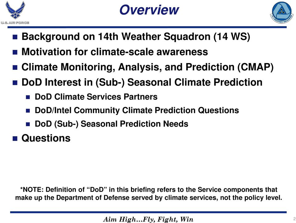 Prediction Questions DoD (Sub-) Seasonal Prediction Needs Questions *NOTE: Definition of DoD in this briefing refers to the