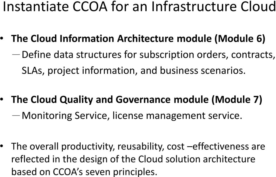 The Cloud Quality and Governance module (Module 7) -Monitoring Service, license management service.