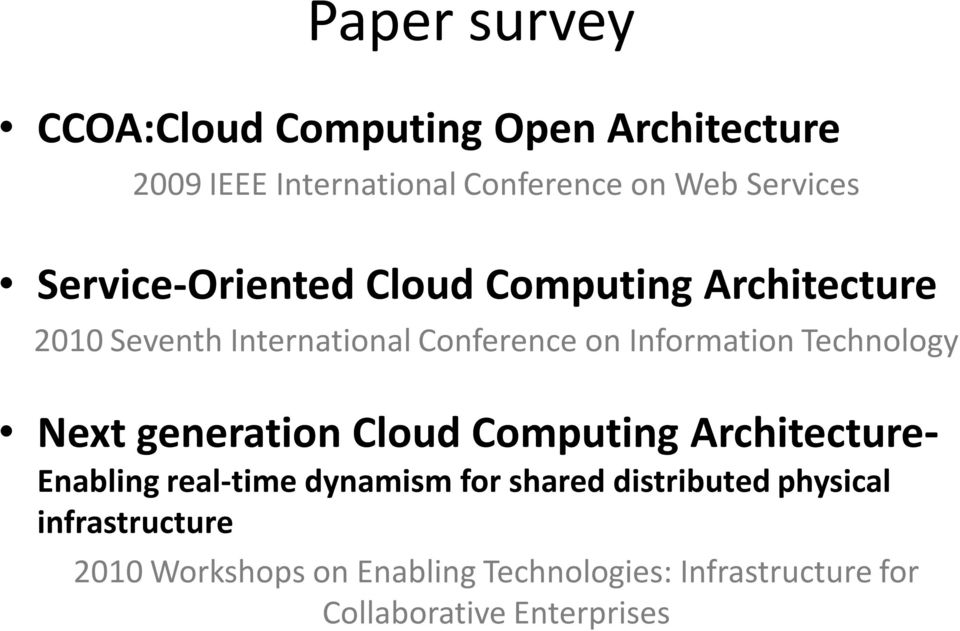 Technology Next generation Cloud Computing Architecture- Enabling real-time dynamism for shared