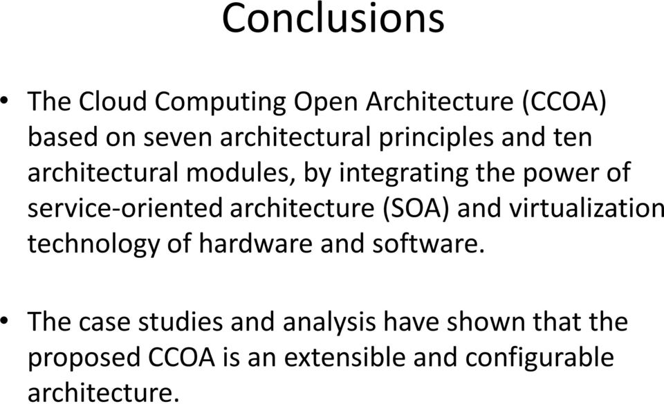 architecture (SOA) and virtualization technology of hardware and software.