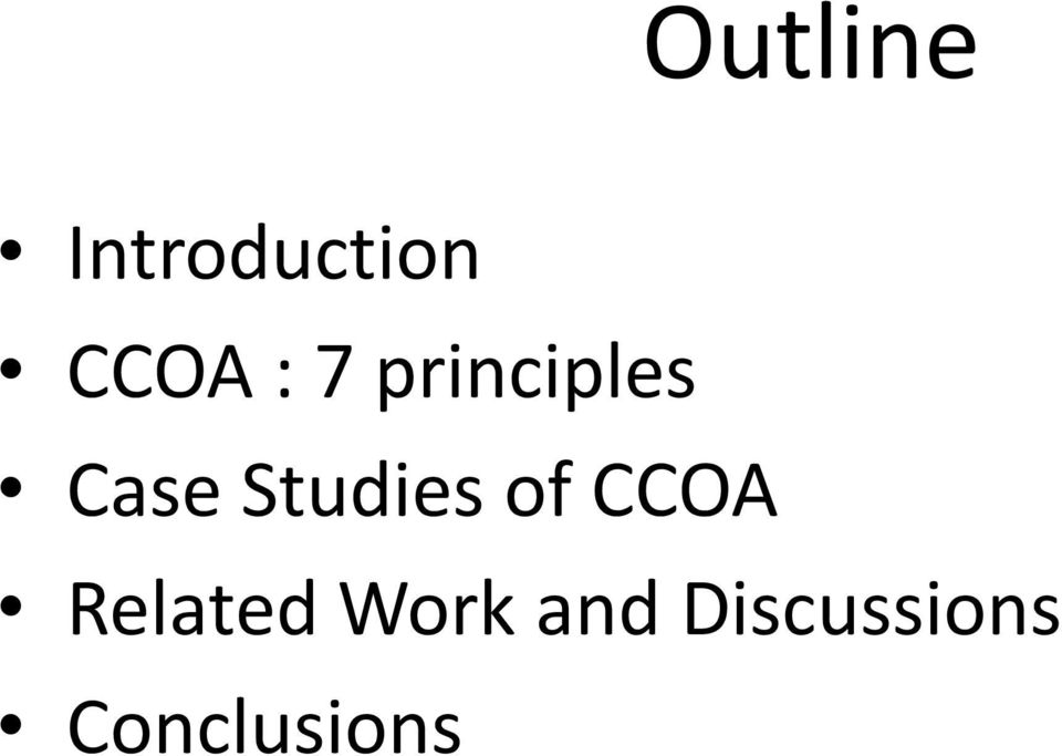 Studies of CCOA Related