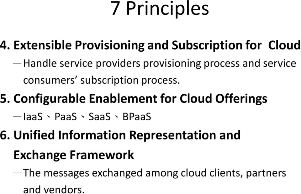 provisioning process and service consumers subscription process. 5.