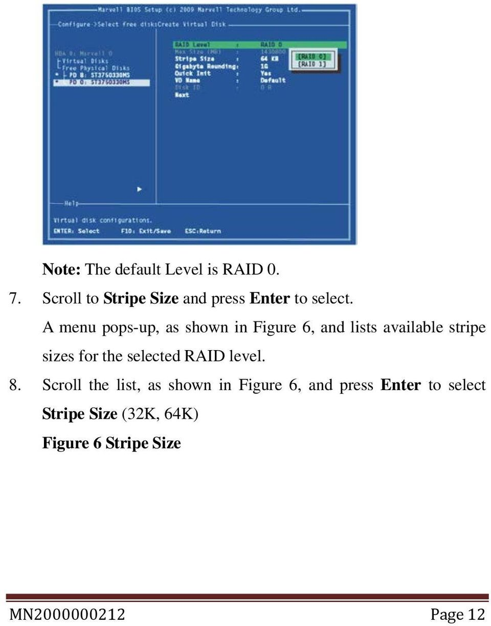 A menu pops-up, as shown in Figure 6, and lists available stripe sizes for the