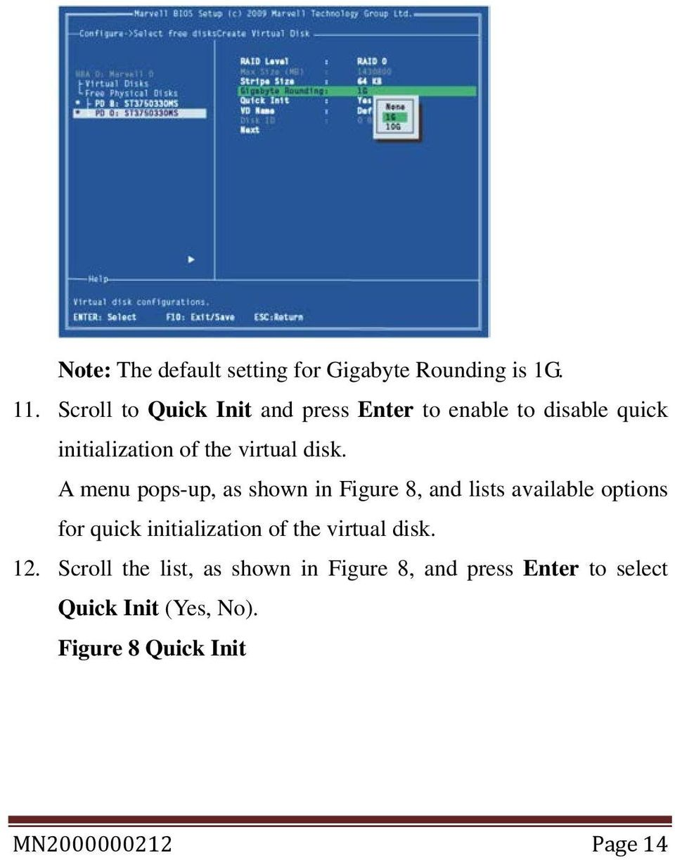 A menu pops-up, as shown in Figure 8, and lists available options for quick initialization of the