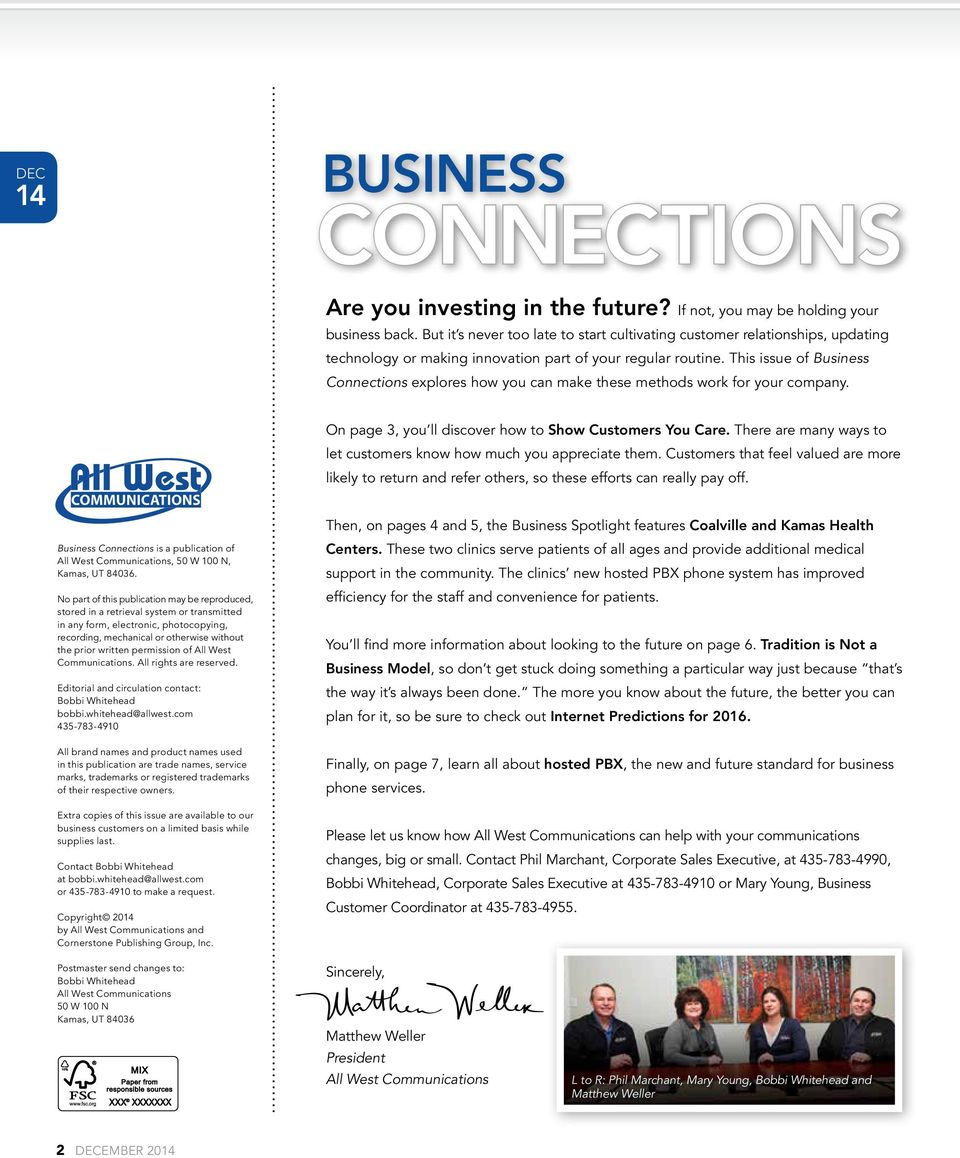 This issue of Business Connections explores how you can make these methods work for your company. On page 3, you ll discover how to Show Customers You Care.