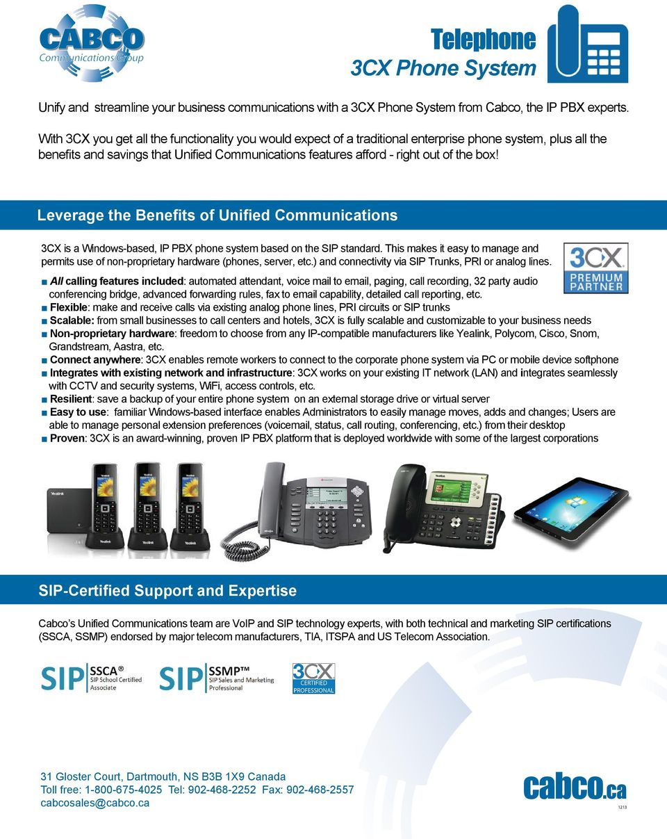 Leverage the Benefits of Unified Communications 3CX is a Windows-based, IP PBX phone system based on the SIP standard.