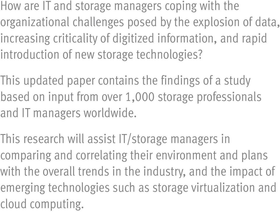 This updated paper contains the findings of a study based on input from over 1,000 storage professionals and IT managers worldwide.