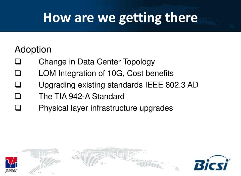3 AD The TIA 942-A Standard Physical layer infrastructure upgrades tion Change in Data Center