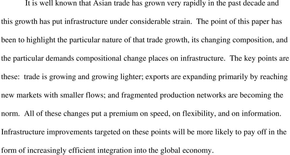 The key points are these: trade is growing and growing lighter; exports are expanding primarily by reaching new markets with smaller flows; and fragmented production networks are becoming the