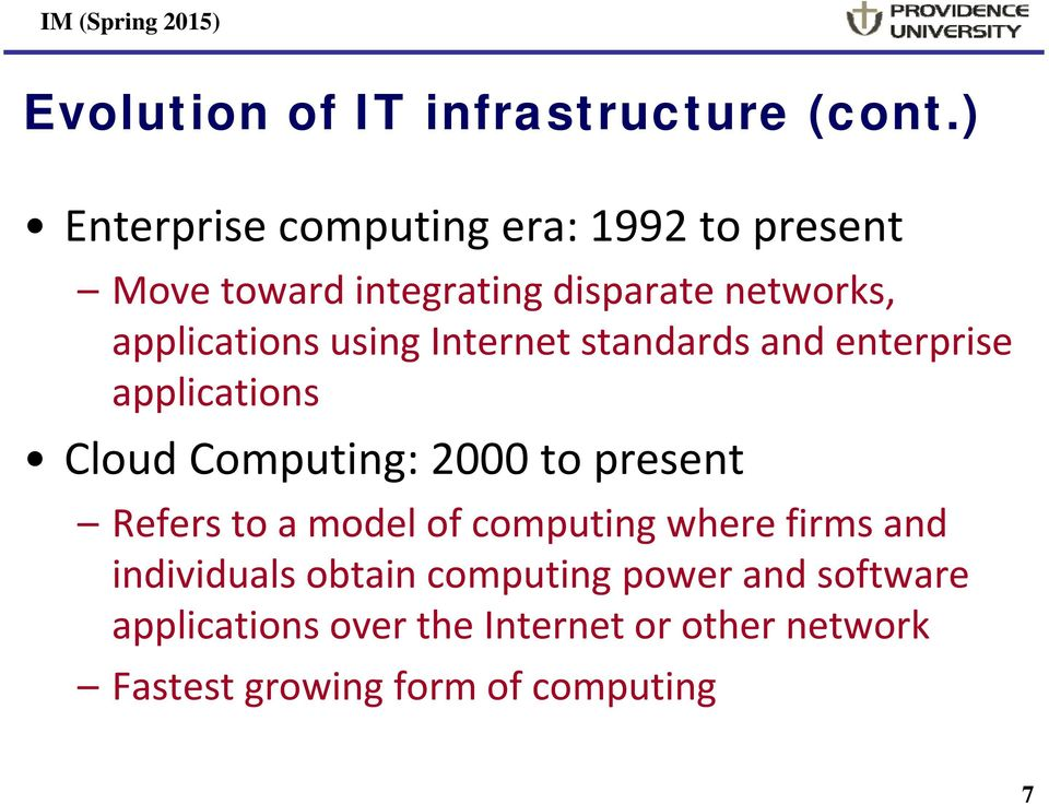 using Internet standards and enterprise applications Cloud Computing: 2000 to present Refers to a