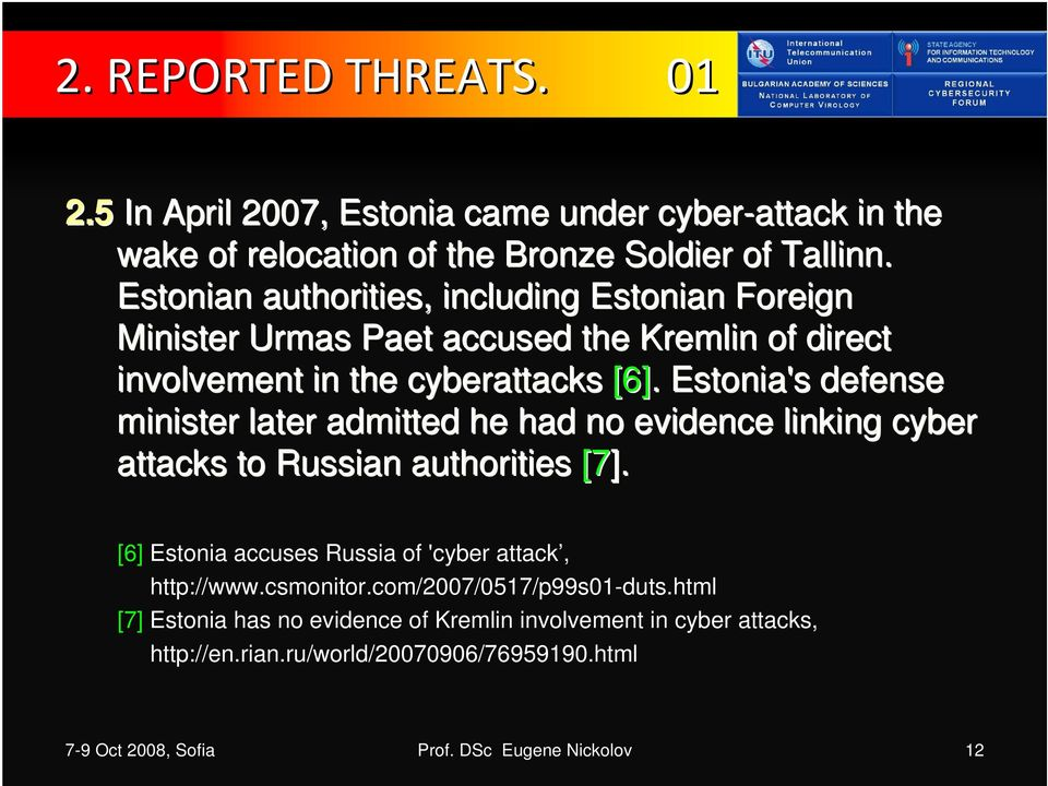 Estonia's defense minister later admitted he had no evidence linking cyber attacks to Russian authorities [7].