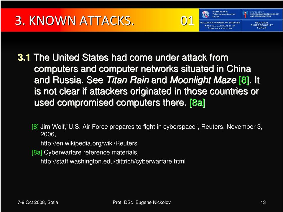 "[8a] [8] Jim Wolf,""U.S. Air Force prepares to fight in cyberspace"", Reuters, November 3, 2006, http://en.wikipedia."