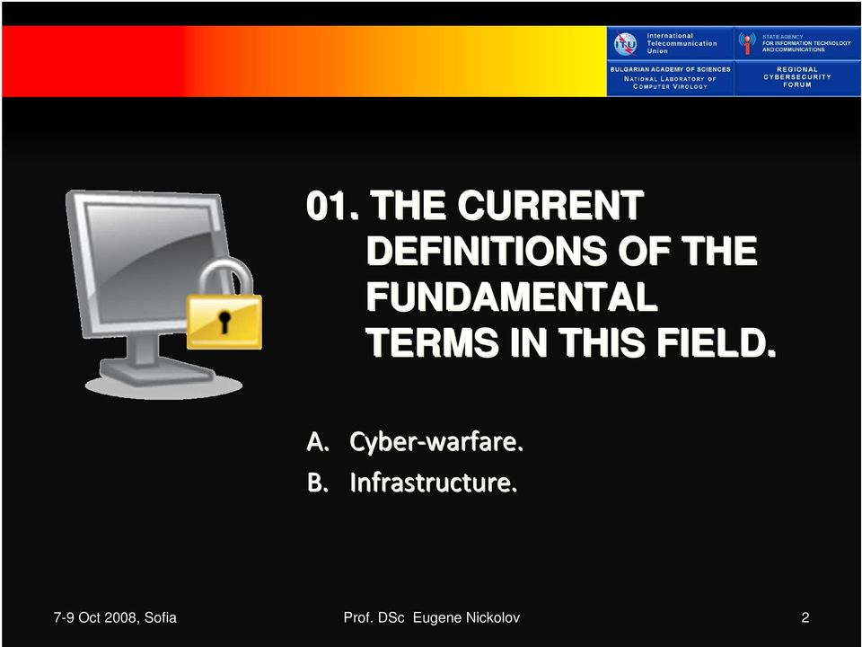 Cyber warfare. B. Infrastructure.