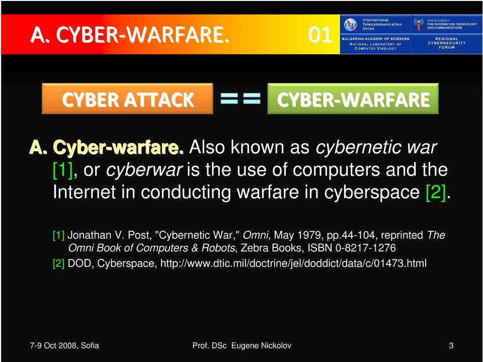 "cyberspace [2]. [1] Jonathan V. Post, ""Cybernetic War,"" Omni, May 1979, pp."