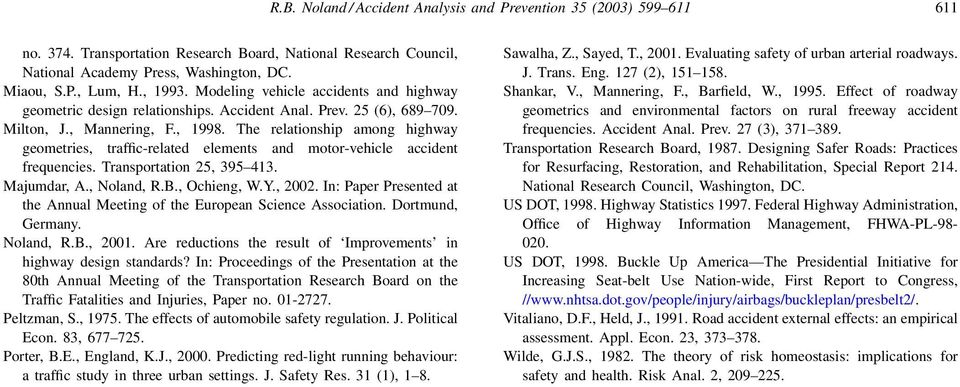 The relationship among highway geometries, traffic-related elements and motor-vehicle accident frequencies. Transportation 25, 395 413. Majumdar, A., Noland, R.B., Ochieng, W.Y., 2002.