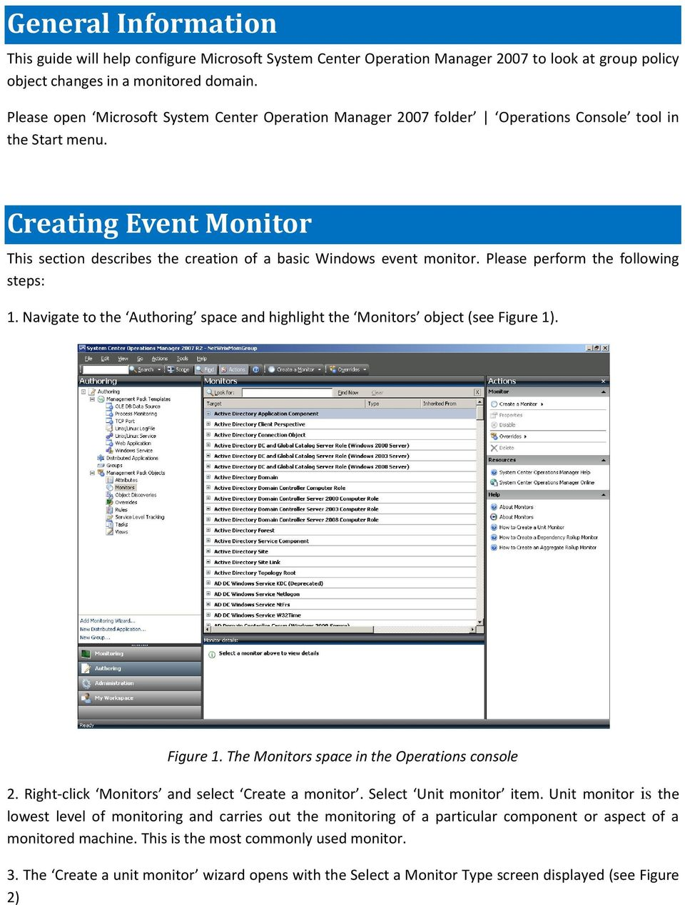 Creating Event Monitor This section describes the creation of a basic Windows event monitor. Please perform the following steps: 1.