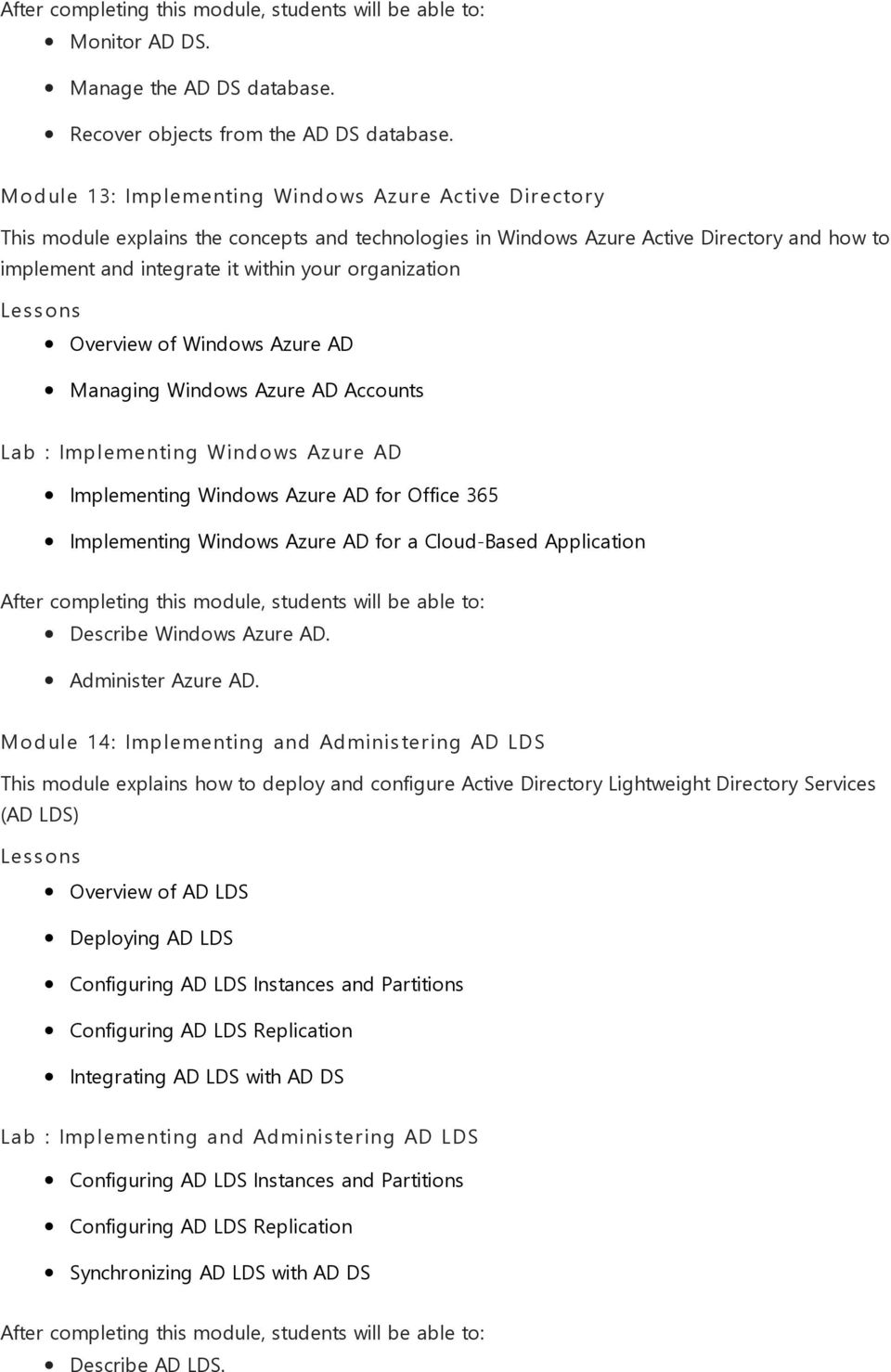 organization Overview of Windows Azure AD Managing Windows Azure AD Accounts Lab : Implementing Windows Azure AD Implementing Windows Azure AD for Office 365 Implementing Windows Azure AD for a