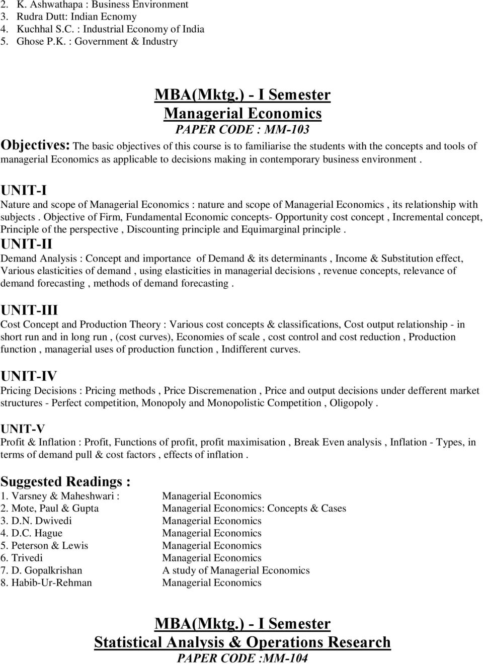) - I Semester Managerial Economics PAPER CODE : MM-103 Objectives: The basic objectives of this course is to familiarise the students with the concepts and tools of managerial Economics as