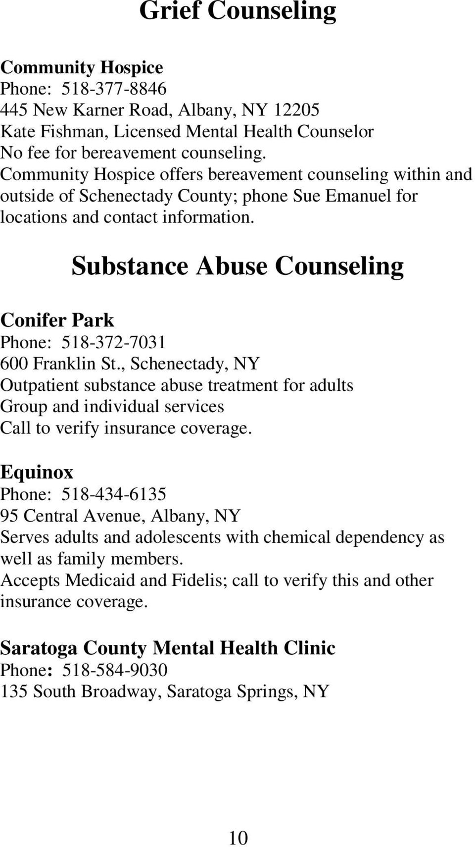 Substance Abuse Counseling Conifer Park Phone: 518-372-7031 600 Franklin St.