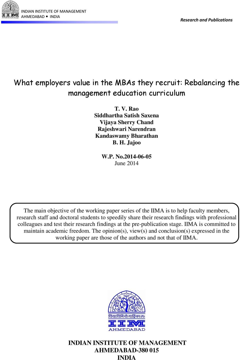 2014-06-05 June 2014 The main objective of the working paper series of the IIMA is to help faculty members, research staff and doctoral students to speedily share their research findings