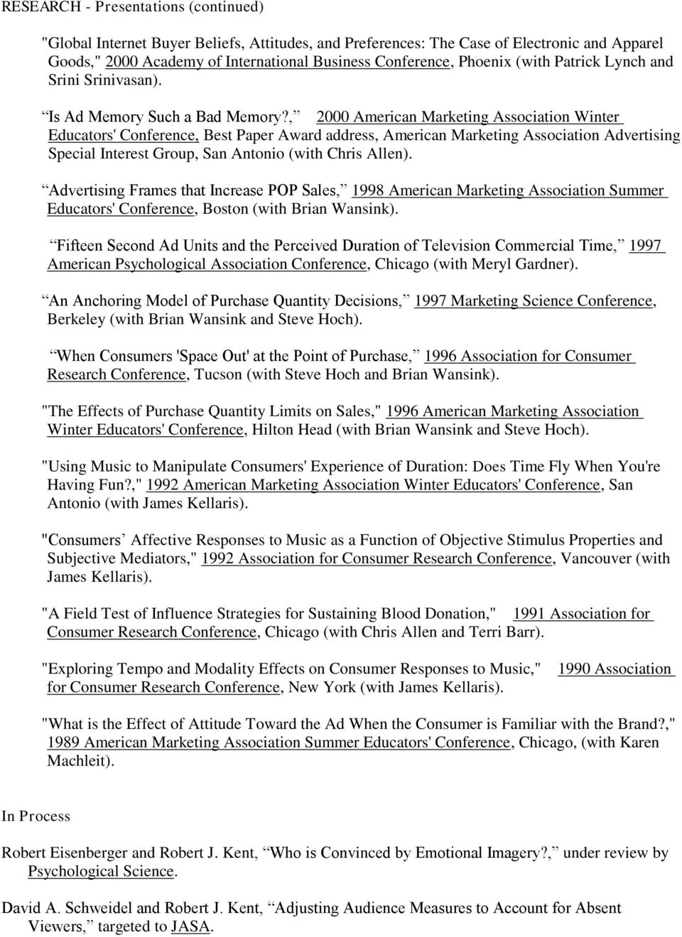 , 2000 American Marketing Association Winter Educators' Conference, Best Paper Award address, American Marketing Association Advertising Special Interest Group, San Antonio (with Chris Allen).