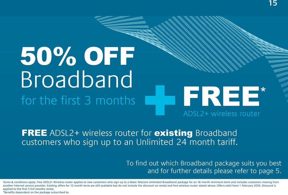 Free ADSL2+ Wireless router applies to new customers who sign up to a Manx Telecom Unlimited Broadband package for an 18 month minimum term and includes customers moving from another Internet