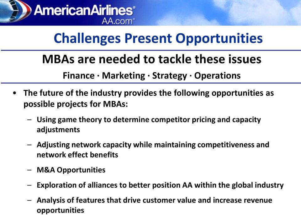 capacity adjustments Adjusting network capacity while maintaining competitiveness and network effect benefits M&A Opportunities