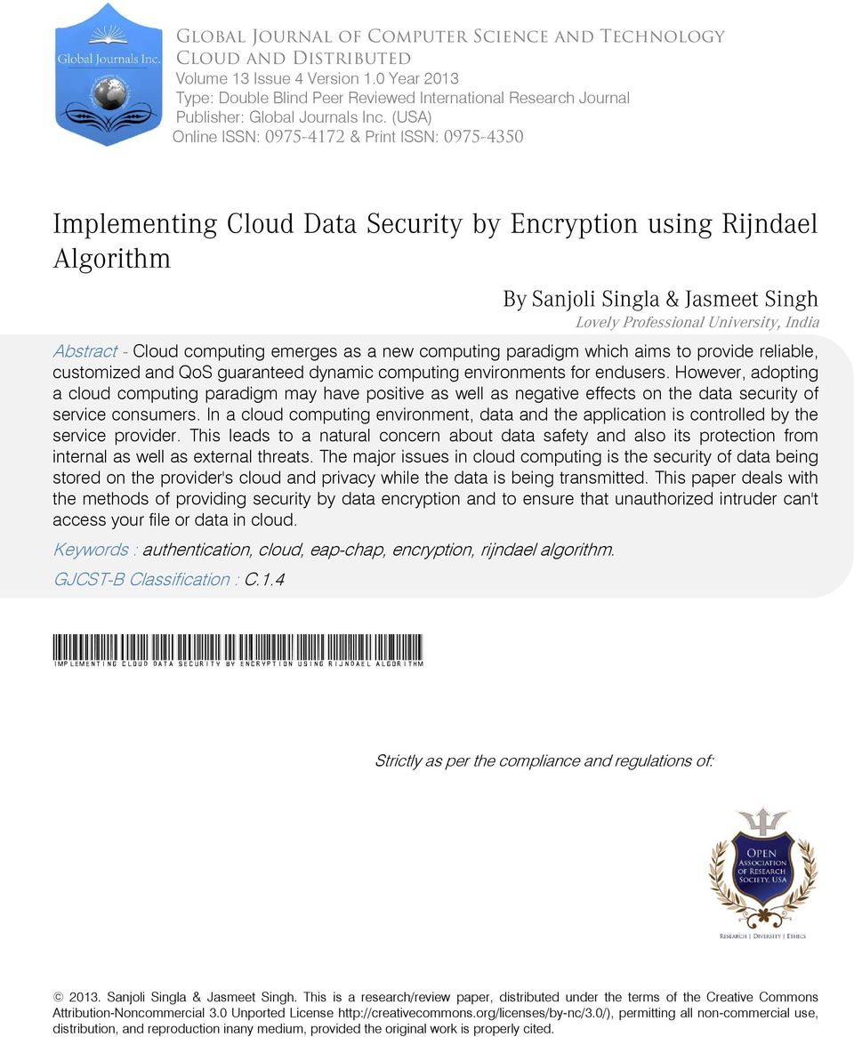 (USA) Online ISSN: 0975-4172 & Print ISSN: 0975-4350 Implementing Cloud Data Security by Encryption using Rijndael Algorithm By Sanjoli Singla & Jasmeet Singh Lovely Professional University, India