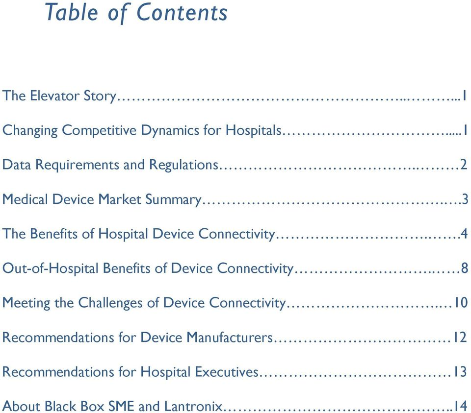.3 The Benefits of Hospital Device Connectivity..4 Out-of-Hospital Benefits of Device Connectivity.