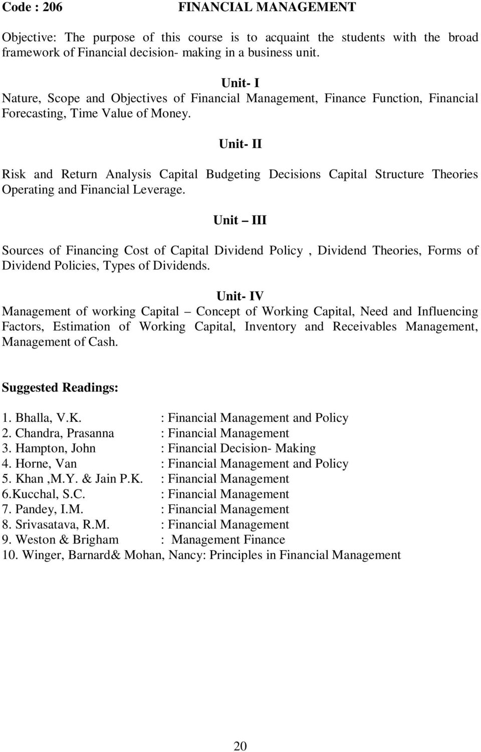Unit- II Risk and Return Analysis Capital Budgeting Decisions Capital Structure Theories Operating and Financial Leverage.