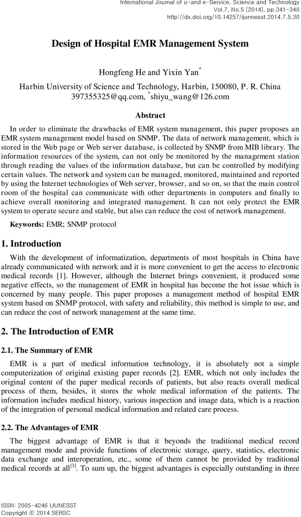 com Abstract In order to eliminate the drawbacks of EMR system management, this paper proposes an EMR system management model based on SNMP.