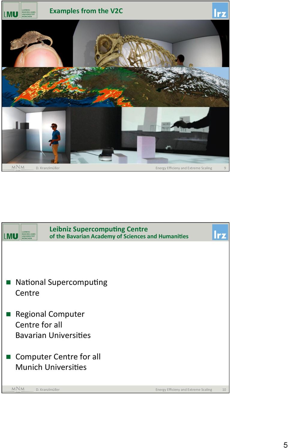 the Bavarian Academy of Sciences and Humani0es n NaFonal SupercompuFng Centre n