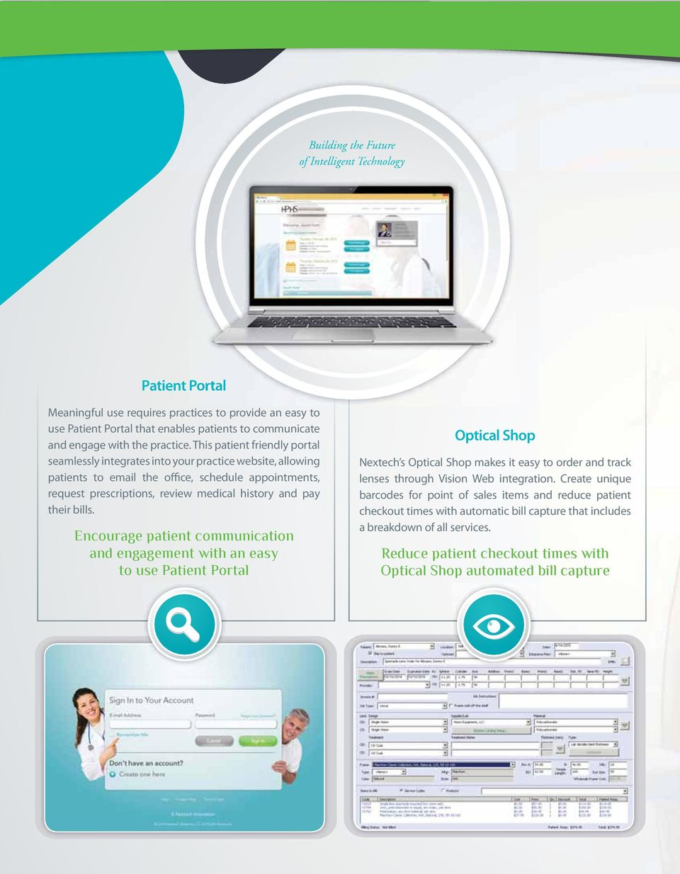 This patient friendly portal seamlessly integrates into your practice website, allowing patients to email the office, schedule appointments, request prescriptions, review medical history and pay