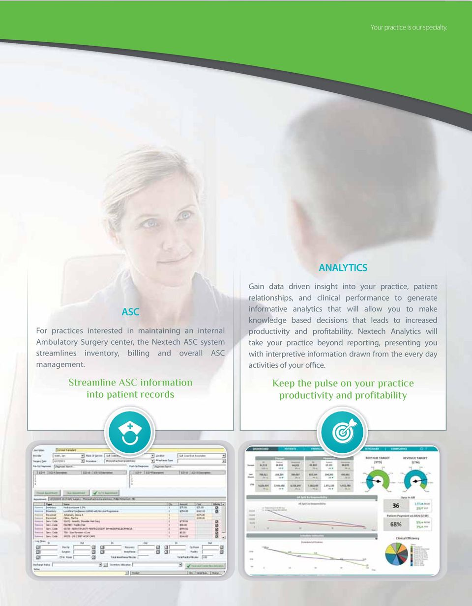 Streamline ASC information into patient records Gain data driven insight into your practice, patient relationships, and clinical performance to generate informative analytics