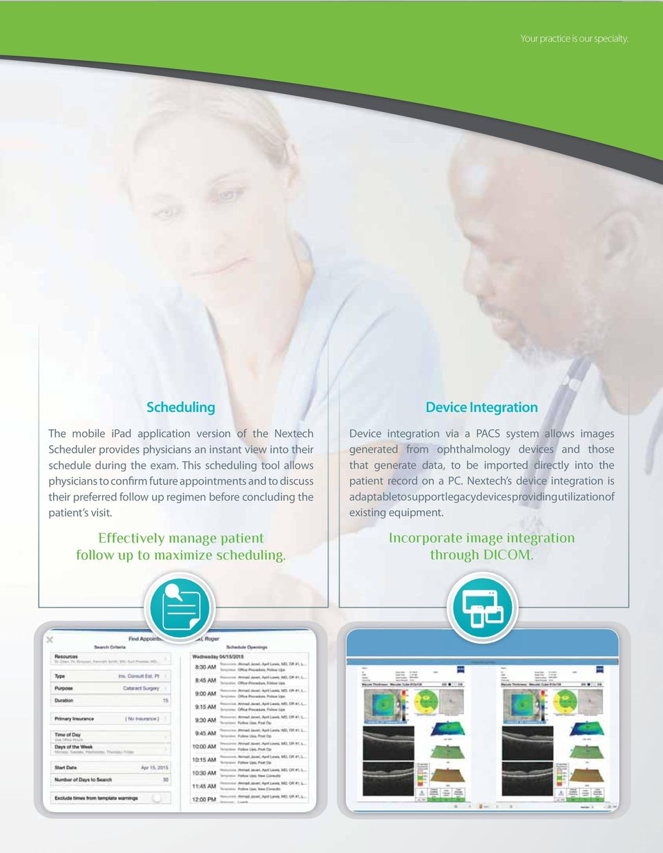 Effectively manage patient follow up to maximize scheduling.