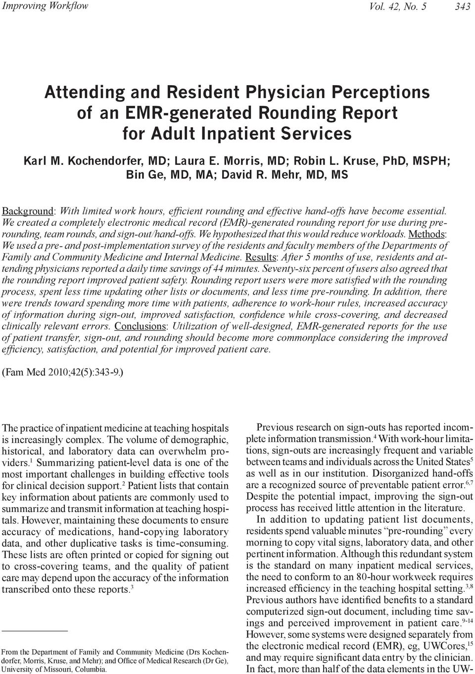 We created a completely electronic medical record (EMR)-generated rounding report for use during prerounding, team rounds, and sign-out/hand-offs. We hypothesized that this would reduce workloads.