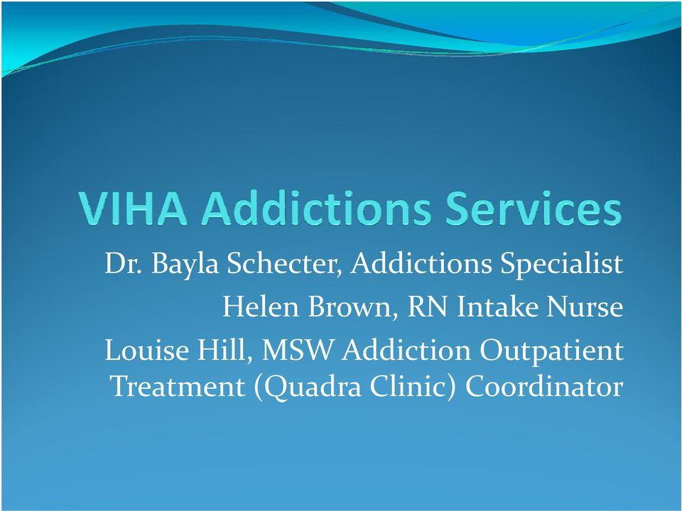 Nurse Louise Hill, MSW Addiction