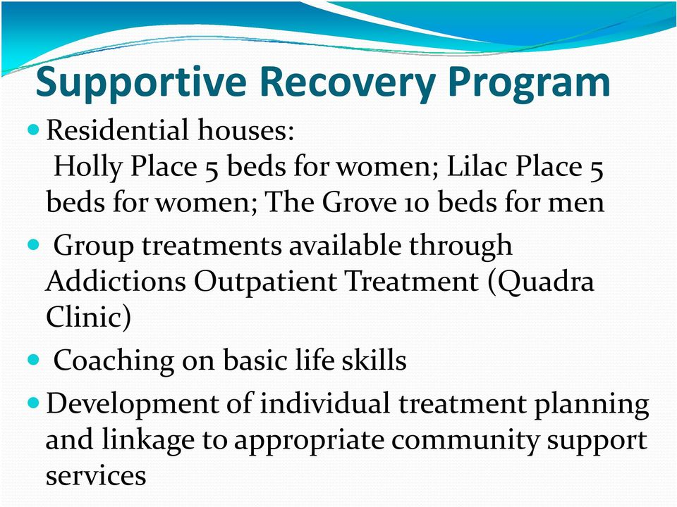 Addictions Outpatient Treatment (Quadra Clinic) Coaching on basic life skills