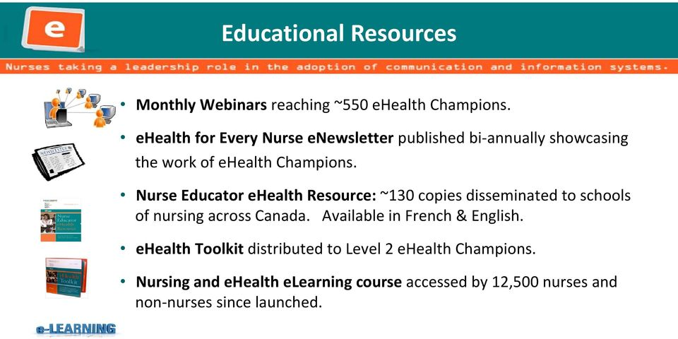 Nurse Educator ehealth Resource: ~130 copies disseminated to schools of nursing across Canada.