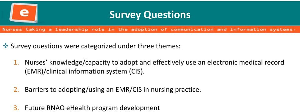 medical record (EMR)/clinical information system (CIS). 2.