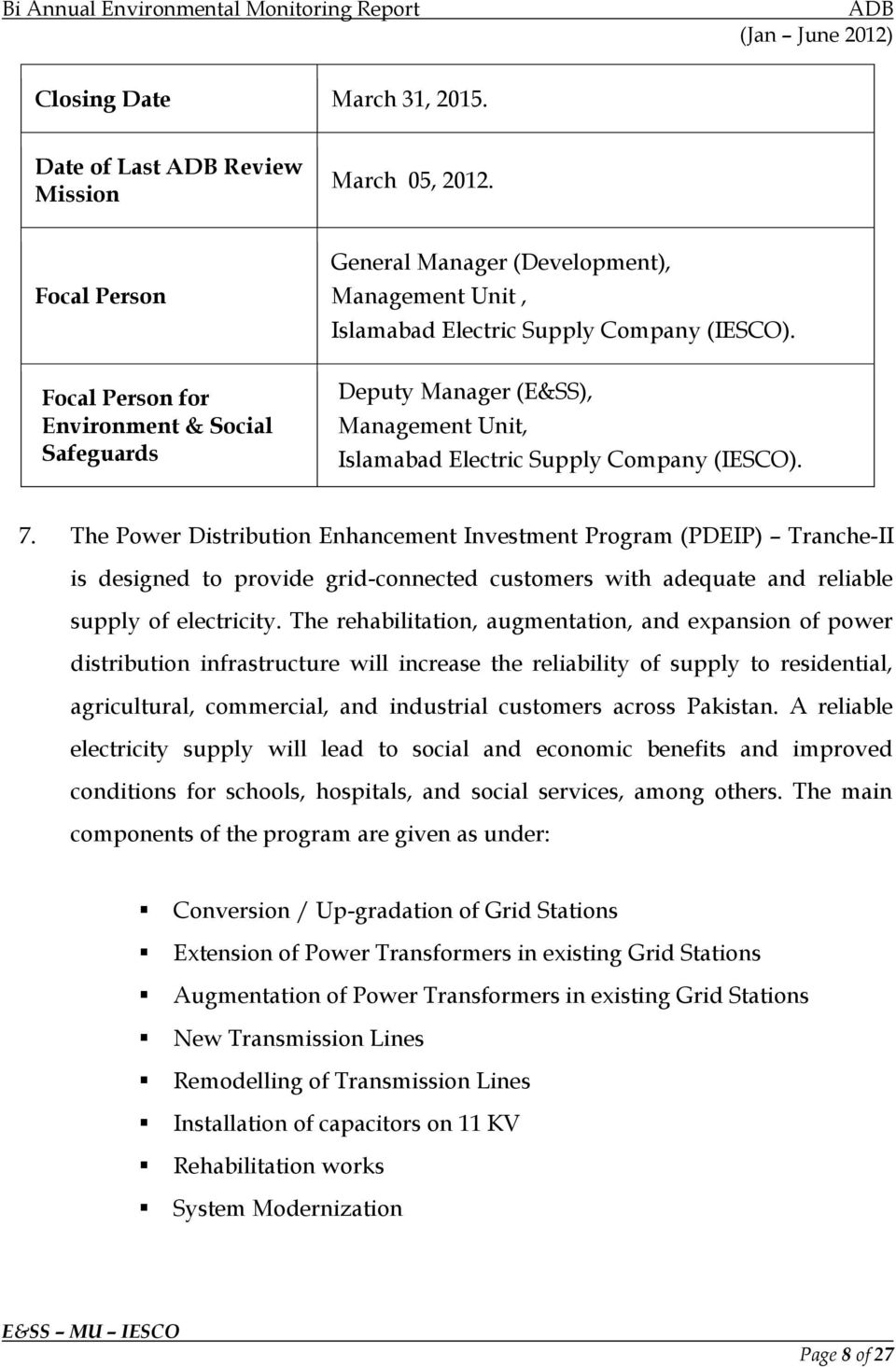 Deputy Manager (E&SS), Management Unit, Islamabad Electric Supply Company (IESCO). 7.